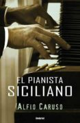 EL PIANISTA SICILIANO - 9788489367654 - ALFIO CARUSO