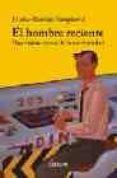 EL HOMBRE RECIENTE: UNA VISION CRITICA DE LA MODERNIDAD - 9788489779754 - HORIA-ROMAN PATAPIEVICI