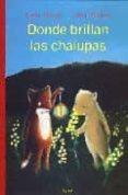 DONDE BRILLAN LAS CHALUPAS - 9788489804654 - NELE MOOST