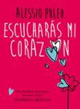 ESCUCHARAS MI CORAZON - 9788490430354 - ALESSIO PULEO