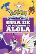 GUÍA DE LOS POKEMON DE ALOLA (COLECCION POKEMON) - 9788490439654 - VV.AA.
