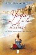 YOGA A LA SICILIANA (EBOOK) - 9788490691854 - EDUARDO JAUREGUI NARVAEZ