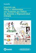 CONVIVIR CON NIÑOS Y ADOLESCENTES CON TRASTORNO POR DEFICIT DE ATENCION E HIPERACTIVIDAD (TDAH) (3ª ED.) - 9788491101154 - CESAR SOUTULLO ESPERON