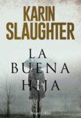 LA BUENA HIJA - 9788491391654 - KARIN SLAUGHTER