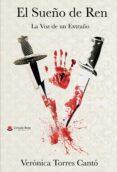 EL SUEÑO DE REN: LA VOZ DE UN EXTRAÑO (EBOOK) - 9788491838654 - VERONICA TORRES CANTO