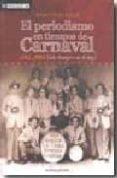 el periodismo en tiempos de carnaval 1763-2005 ( mas linotipico n o lo hay) (incluye cd)-javier osuna garcia-9788492581054