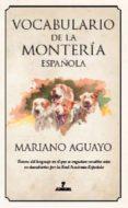 vocabulario general de la monteria española-mariano aguayo-9788492924554