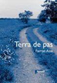TERRA DE PAS - 9788493605254 - FERRAN AISA