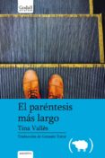 EL PARÉNTESIS MÁS LARGO - 9788494695254 - TINA VALLES