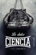 LA DULCE CIENCIA - 9788494808654 - A. J. LIEBLING
