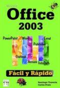 MICROSOFT OFFICE 2003: FACIL Y RAPIDO - 9788496097254 - CARLES PRATS