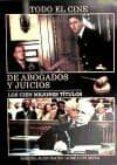 TODO EL CINE DE ABOGADOS Y JUICIOS: LOS CIEN MEJORES TITULOS - 9788496613454 - MIGUEL JUAN PAYAN