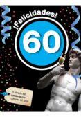 ¡FELICIDADES! 60: EL LIBRO DE LOS HOMBRES QUE CUMPLEN 60 AÑOS - 9788496944954 - VV.AA.