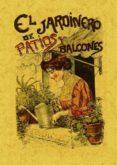 EL JARDINERO DE PATIOS Y BALCONES (ED. FACSIMIL) - 9788497616454 - VV.AA.