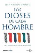 LOS DIOSES DE CADA HOMBRE: UNA NUEVA PSICOLOGIA MASCULINA - 9788499088754 - JEAN SHINODA BOLEN