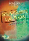 DE LAS PALABRAS A LOS TEXTOS: GRAMATICA DEL ESPAÑOL - 9788499210254 - VV.AA.