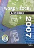 WORD Y EXCEL 2007: EJERCICIOS - 9788499438054 - VV.AA.