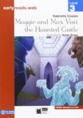 MAGGIE AND MAX VISIT THE HAUNTED CASTLE. BOOK @ PRIMARIA - 9788853012654 - VV.AA.