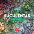 Ebooks descargar jar gratis SUCULENTAS  9789502495354 (Literatura española) de ALEJANDRO ARIEL NEMI