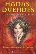 hadas, duendes y otras criaturas magicas celtas (4ª ed.)-roberto c. rosaspini reynolds-9789507540554