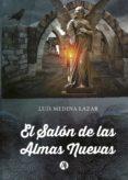 Descargar audiolibros en línea gratis EL SALÓN DE LAS ALMAS NUEVAS 9789878702254 (Literatura española) iBook CHM DJVU