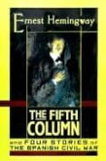 THE FIFTH COLUMN: AND FOUR STORIES OF THE SPANISH CIVIL WAR - 9780684839264 - ERNEST HEMINGWAY