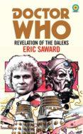 Descargas gratuitas de libros de audio mp3 gratis DOCTOR WHO: REVELATION OF THE DALEKS (TARGET COLLECTION) (Literatura española) de ERIC SAWARD 9781473531864