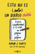 ESTO NO ES (SOLO) UN DIARIO MINI - 9788401021664 - ADAM J. KURTZ