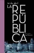 14 de abril. la república (ebook)-angel bahamonde-9788401347764