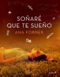SOÑARÉ QUE TE SUEÑO (EBOOK) - 9788408160564 - ANA FORNER