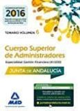 CUERPO SUPERIOR DE ADMINISTRADORES [ESPECIALIDAD GESTIÓN FINANCIERA (A1 1200)] DE LA JUNTA DE ANDALUCÍA. TEMARIO VOLUMEN 6 - 9788414205464 - VV.AA.