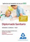 DIPLOMADO SANITARIO DEL SERVICIO EXTREMEÑO DE SALUD (SES): TEMARIO COMUN Y TEST - 9788414210864 - VV.AA.