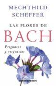 FLORES DE BACH: PREGUNTAS Y RESPUESTAS - 9788415139164 - MECHTHILD SCHEFFER