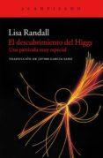 EL DESCUBRIMIENTO DEL HIGGS - 9788415689164 - LISA RANDALL