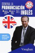 DOMINA LA PRONUNCIACION DEL INGLES - 9788416094264 - RICHARD BROWN