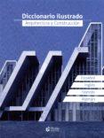 diccionario ilustrado. arquitectura y construccion-carles broto-9788416239764