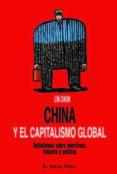 CHINA Y EL CAPITALISMO GLOBAL - 9788416288564 - LIN CHUN