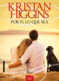 POR TI, LO QUE SEA - 9788416550364 - KRISTAN HIGGINS