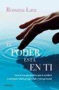 EL PODER ESTA EN TI - 9788416694464 - ROSSANA LARA