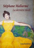 LA DERNIÈRE MODE - 9788416868964 - STEPHANE MALLARME