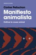 MANIFIESTO ANIMALISTA - 9788417125264 - CORINE PELLUCHON