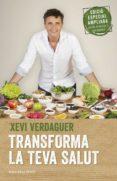 transforma la teva salut (edició ampliada)-xevi verdaguer-9788417444464