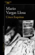 CINCO ESQUINAS - 9788420418964 - MARIO VARGAS LLOSA