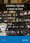 ESTADISTICA APLICADA A TRAVES DE EXCEL - 9788420535364 - CESAR PEREZ