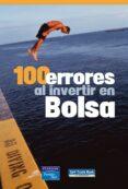 100 ERRORES AL INVERTIR EN BOLSA - 9788420542164 - VV.AA.