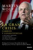 LA GRAN CRISIS: CAMBIOS Y CONSECUENCIAS - 9788423420964 - MARTIN WOLF