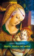 MARIA, MADRE DEL SEÑOR (2ª ED.) - 9788425428364 - KARL RAHNER