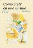 COMO CREER EN UNO MISMO - 9788428530064 - DANIEL GRIPPO