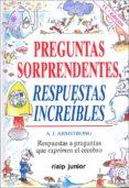PREGUNTAS SORPRENDENTES, RESPUESTAS INCREIBLES - 9788432129964 - A. J. ARMSTRONG
