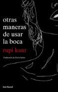 OTRAS MANERAS DE USAR LA BOCA - 9788432234064 - RUPI KAUR